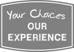 Your choices our experience